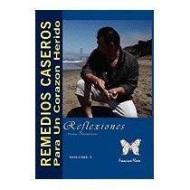 Remedios Caseros Para Un Corazon Herido, Francisco Flores