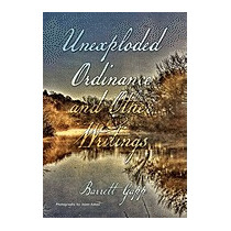 Unexploded Ordinance And Other Writings, Barrett Gapp