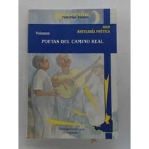 Poetas Del Camino Real. Antología Poética.