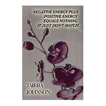 Negative Energy Plus Positive Energy Equals, Tairra Johnson
