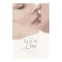 Book Of Love: For Every Man And Woman Who Has Ever, Bob Alba