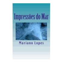 Impressoes Do Mar, Mariano Lopes
