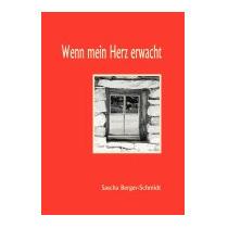 Wenn Mein Herz Erwacht, Sascha Berger-schmidt