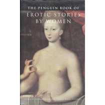 The Penguin Books Of Erotic Stories By Women.
