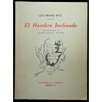 El Hombre Inclinado - Luis Bruno Ruiz. Firmado. 1950