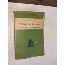 Libro Imagen De La Poesia Mexicana Contemporanea , Raul Leiv