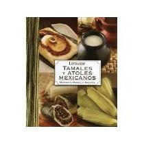Libro Tamales Y Atoles Mexicanos *cj