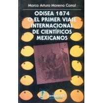 Odisea 1874 Primer Viaje Internacional Científicos Mexic Fce