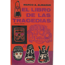 El Libro De Las Tragedias De Marco A. Almazan