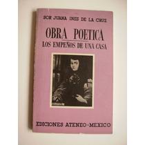Los Empeños De Una Casa - Sor Juana Ines De La Cruz