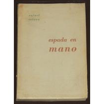 Espada En Mano / A Su Imagen Y Semejanza Rafael Solana 1960