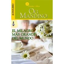Audio Libro, Og Mandino El Milagro Mas Grande Del Mundo.