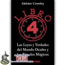 Aleister Crowley - Libro 4 Las Leyes Y Verdades Del Mundo