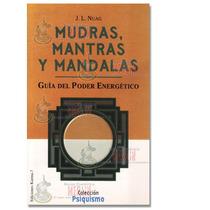 Mudras, Mantras Y Mandalas - Libro Del Poder Energetico