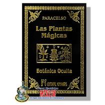 Libro Plantas Magicas Y La Botanica Oculta - Paracelso