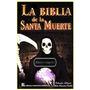 La Biblia De La Santa Muerte, Libro.