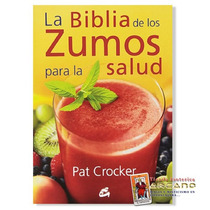 La Biblia De Los Zumos Para La Salud - 448 Paginas