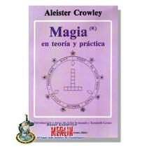 Aleister Crowley - Magia En Teoría Y Practica
