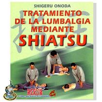 Libro De Tratamiento De La Lumbalgia Mediante Shiatsu