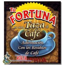 Libro Tu Fortuna En Una Taza De Cafe - Adivinacion Con Cafe