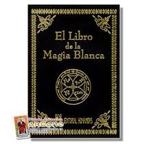 El Libro De La Magia Blanca - 236 Paginas