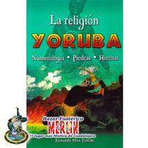La Religión Yoruba - Santería - Numerología, Piedras
