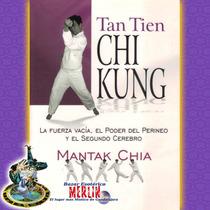 Tan Tien Chi Kung - Mantak Chia
