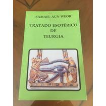 Tratado Esotérico De Teurgia De Samael Aun Weor