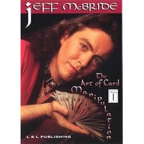 Jeff Mcbride - The Art Of Card Manipulation.
