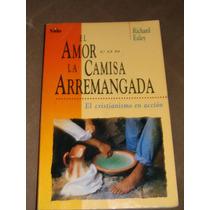 Libro El Amor Con La Camisa Arremangada, El Crstianismo En