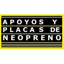 Apoyos Y Placas De Hule Neopreno