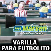 Varilla Para Futbolito - Accesorios Futbolitos (marben)