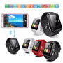 Smart Watch U8 Iphone Y Android Reloj Inteligente Envió Grat