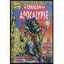 El Origen De Apocalypse. El Más Temible Villano De Marvel