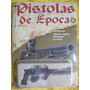 Fascículos, Pistolas Miniatura De Época, Réplicas Importadas