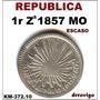 1 Real 1857 Zs Mo Escaso 1a. Republica