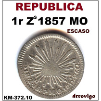 1 Real 1857 Zs Mo Escaso 1a. Republica