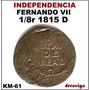 1/8 De Real 1815 D Fernando Vii Independencia