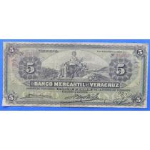Billete México Banco Mercatil De Veracruz 5 Pesos 1905