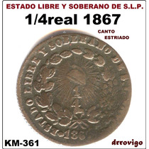 1/4 Real 1867 S.l.p. Republica