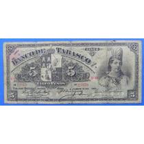 Billete México Banco De Tabasco 5 Pesos 1901