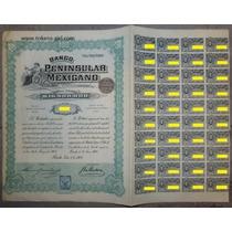 Bono Accionario De Banco Peninsular Mexicano 1908 !!!