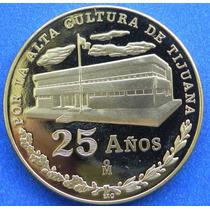 Medalla 25 A Aniversario Sociedad De Tijuana Broce Escasa