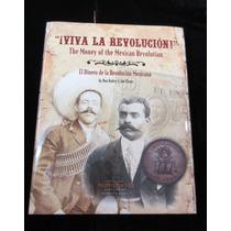 Libro Viva La Rebolucion El Dinero De La Revolucion Mexicana