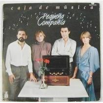 Pequeña Compañia / Caja De Musica 1 Disco Lp Vinil