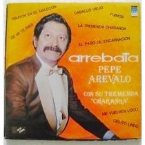 Pepe Arevalo / Arrebata 1 Disco Lp Vinilo