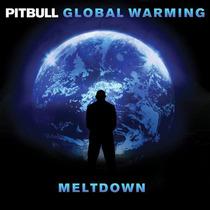 Pitbull Global Warming Meltdown (nuevo Y Original)