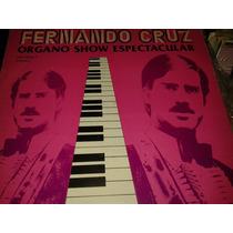 Disco Acetato De Fernando Cruz, Organo Show Espectacular