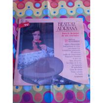 Beatriz Adriana Lp Para Ti... Lo Mejor De Mis Canciones
