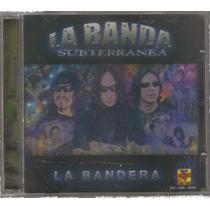 La Banda Subterranea - La Bandera ( Rock Urbano Mexicano) Cd